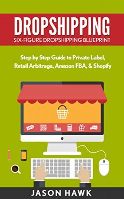 Dropshipping - Six-Figure Dropshipping Blueprint