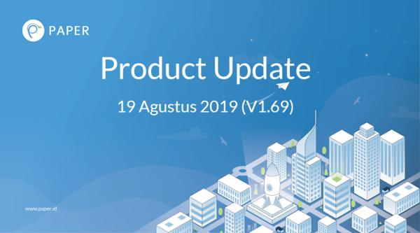 Fitur Terbaru Paper.id: Produk Update V.1.69 (19 Agustus 2019)