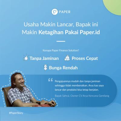 Paper Story: Usaha Makin Lancar, Bapak ini Semakin Ketagihan Pakai Paper.id