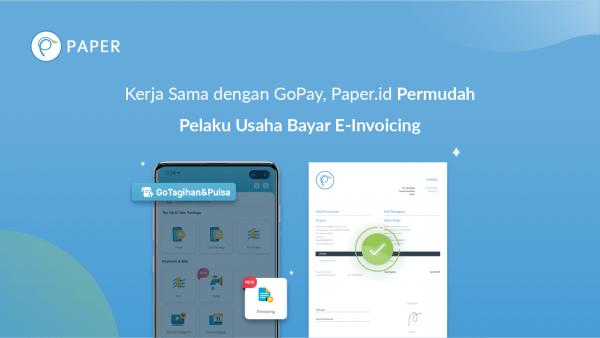 Kerja sama dengan GoPay, Paper.id Permudah Pelaku Usaha Bayar E-Invoicing
