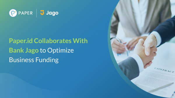 Paper.id Collaborates with Bank Jago to Optimize Business Funding for Wider Community