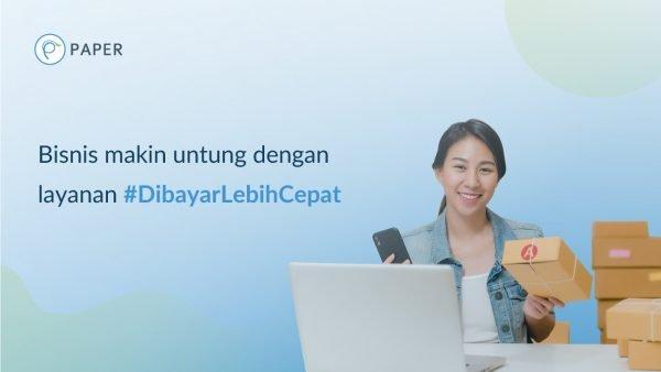Layanan Pencairan Invoice Terbaru Paper.id DibayarLebihCepat
